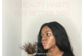 7 Beauty Habits for Better Skin