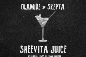 "Olamide Releases New Single ""Sheevita Juice"" ft Skepta"