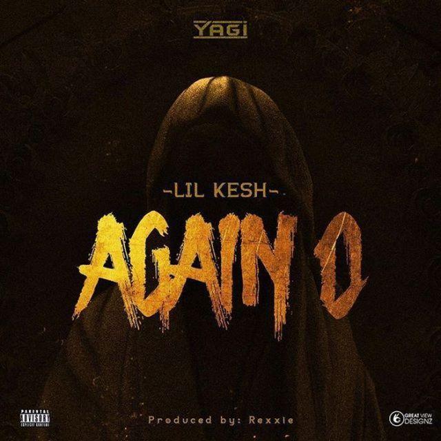 Lil Kesh Again O lyrics