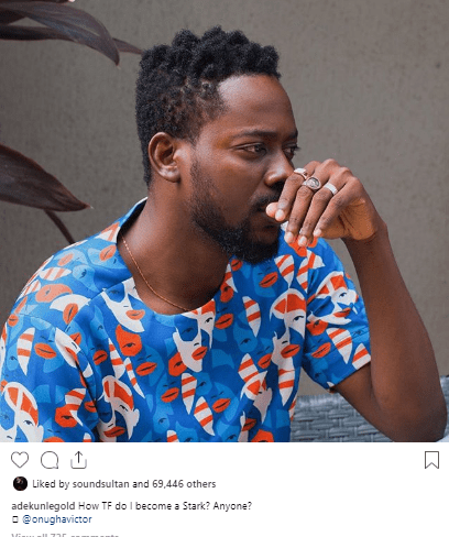 "gold - ""How The F*ck Did I Become A Stark"" – Adekunle Gold Queries"