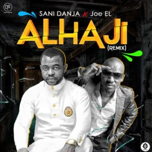 Sani-Danja-X-Joe-EL-Alhaji-Rmx-1-300x300