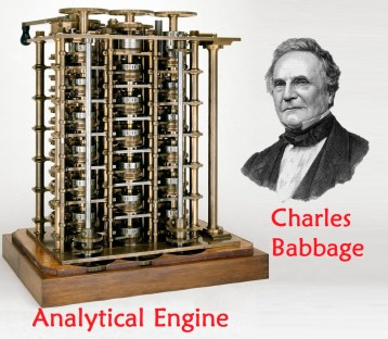 Analytical Engine - The first mechanical computer(Charles Babbage)