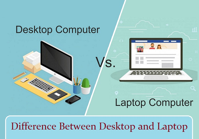 Difference Between Desktop and Laptop