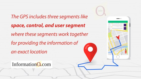 The GPS includes three segments like space, control, and user segment where these segments work together for providing the information of an exact location.