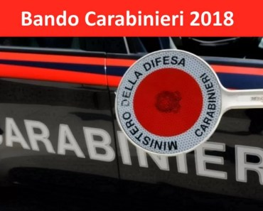 Concorso Carabinieri 2018 Arma Dei Carabinieri Assume Allievi