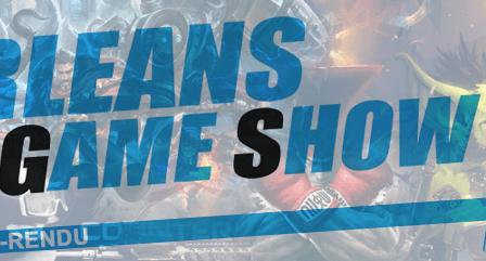 [Compte-Rendu] Retour sur l'Orléans Game Show 2 !