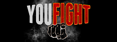 YOU FIGHT