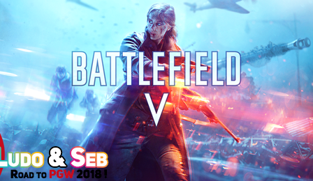 Paris Games Week 2018 : Battlefield V