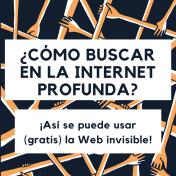 ¿Cómo comenzar a buscar en la Internet Profunda?