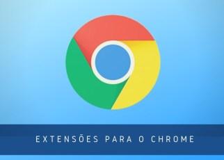 Extensões do Chrome para Blogueiros - 8 extensões do Google Chrome que todo blogueiro deveria ter.