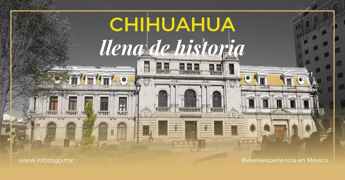 Chihuahua, una ciudad llena de historia