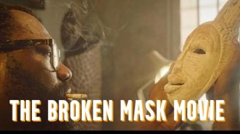 The Broken Mask Movie