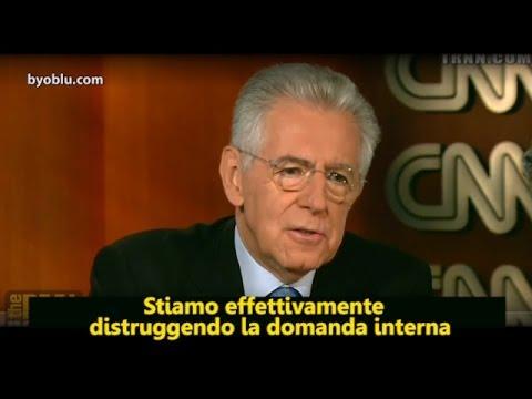 Monti: stiamo distruggendo la domanda interna grazie alle tasse.