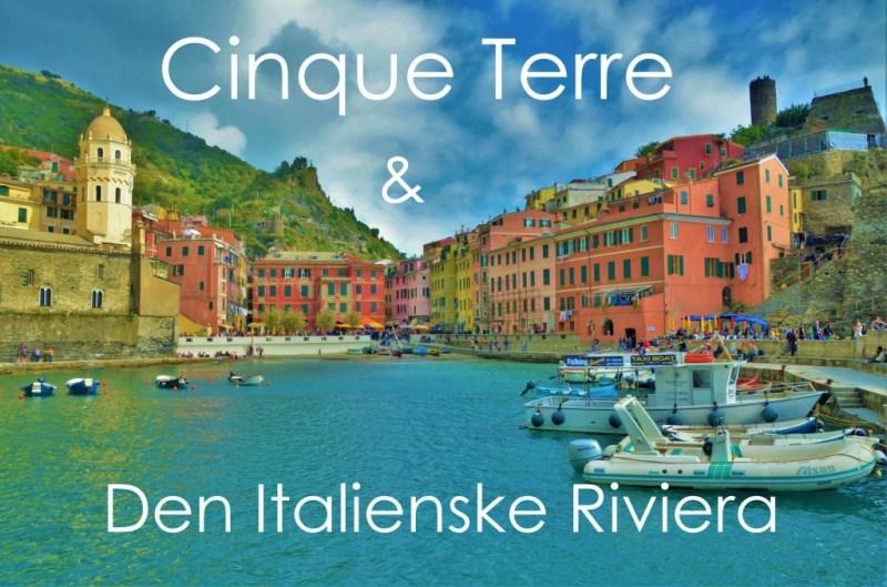 Cinque Terre & Den Italienske Riviera