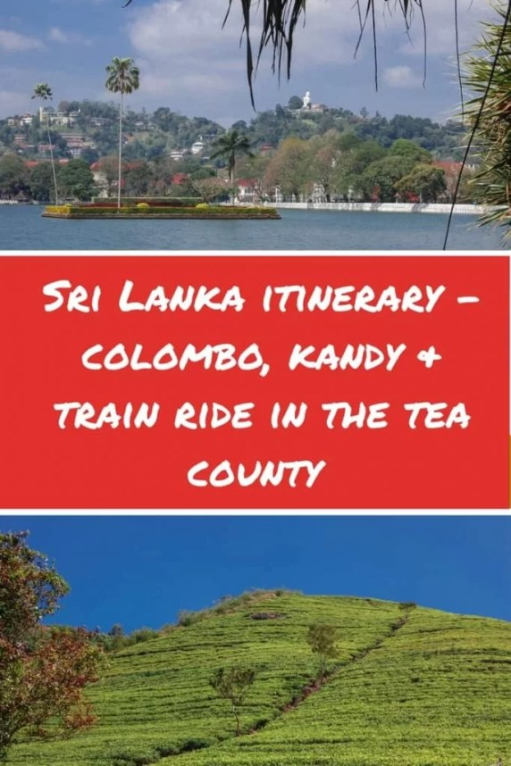 Sri Lanka itinerary - Colombo, Kandy & train ride in the tea county