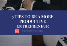 Be more productive entrepreneur
