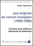 """A lire : """"Aux origines du carcan européen"""" par Annie Lacroix Riz vient de paraître"""