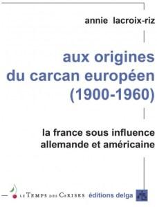 Conférence vidéo : Les origines du Carcan Européen – Annie Lacroix-Riz