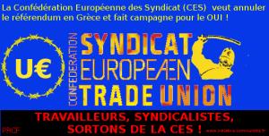 TRAVAILLEURS, SYNDICALISTES, SORTONS DE LA C.E.S. (*) !