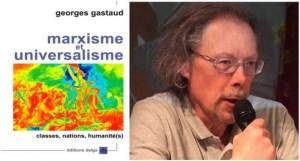 Marxisme et universalisme : Classes, nations, humanité  le point de vue d'A Bernier dans le Monde Diplomatique sur le dernier livre de Georges Gastaud.