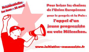 Pour briser les chaînes de l'Union Européenne, pour le progrès et la Paix, l'appel d'un jeune progressiste au vote Mélenchon.