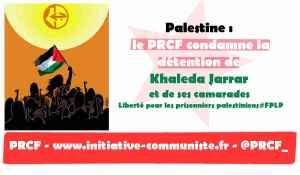Palestine : le PRCF condamne la détention de Khaleda Jarrar et de ses camarades #FPLP