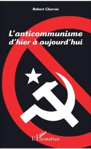 ROBERT CHARVIN, L'anticommunisme aujourd'hui (L'Harmattan) – Par Floréal, PRCF