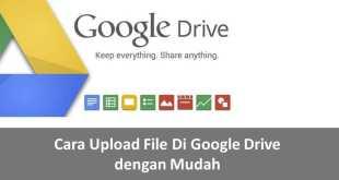 Cara Upload File Di Google Drive yang Mudah