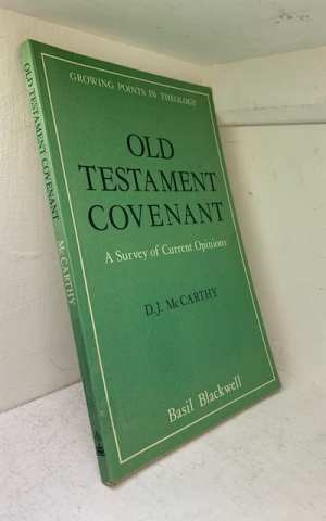 Old Testament Covenant – A Survey of Current Opinions