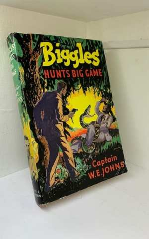 Biggles Hunts Big Game: A Story Of Sergeant Bigglesworth CID And His Special Air Police