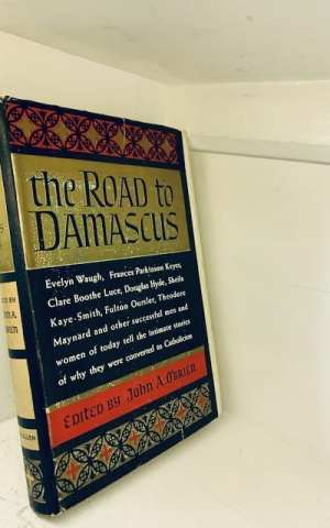 The Road to Damascus, the spiritual pilgrimage of fifteen converts to Catholicism
