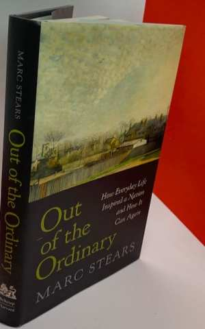 Out of the Ordinary, How Everyday Life Inspired a Nation and How It Can Again