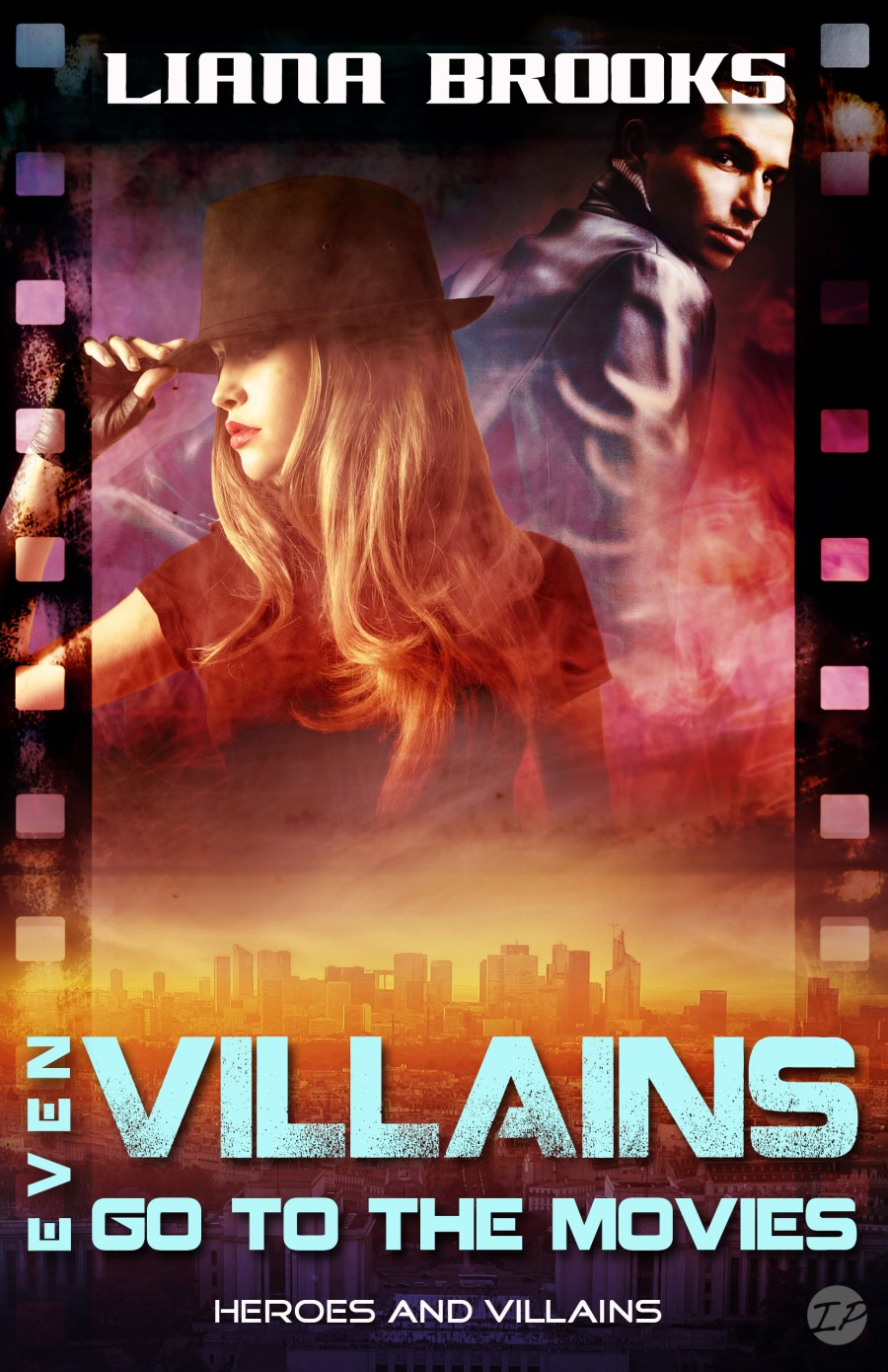 Even Villains Go To The Movies (Heroes & Villains #2)
