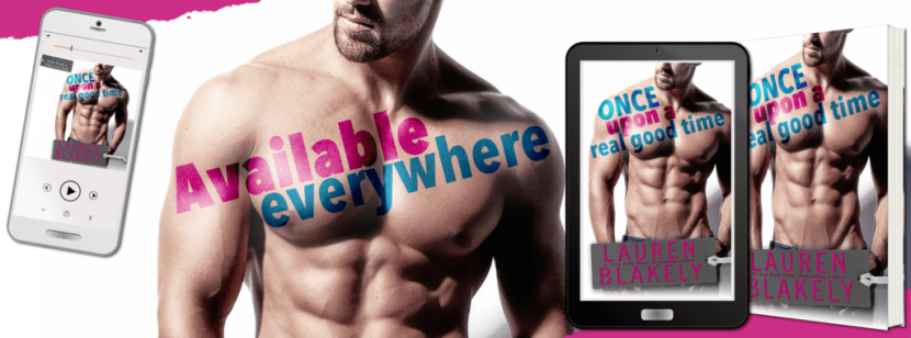 Banneravaileverywhere 1024x380 Once Upon a Real Good Time by Lauren Blakely