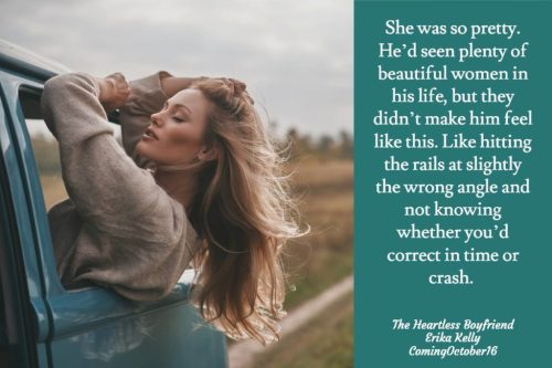 """She was so pretty. He's seen plenty of beautiful women in his life, but they didn't make him feel like this. Like hitting the rails at slightly the wrong angle and not knowing whether you'd correct in time or crash."""