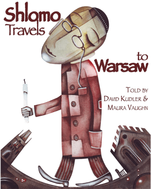 Shlomo Travels to Warsaw by David Kudler and Maura Vaughn