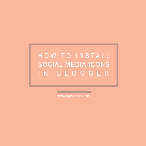 how to install social media icons on blogger by inkstruck studio