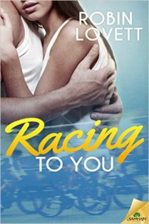 Book cover for Racing to You by Robin Lovett. A young couple embrace against a light blue background. Faded into the graphic below them is a montage shot of a bicycle race.