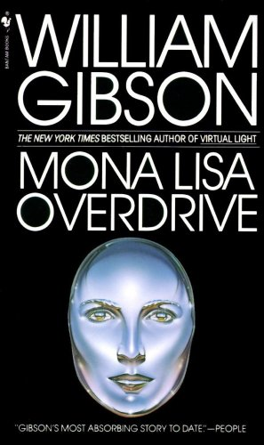 Book cover: Mona Lisa Overdrive by William Gibson. A metal female face on a black background.