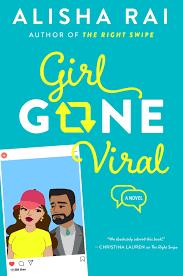 Book Cover: Girl Gone Viral by Alisha Rai