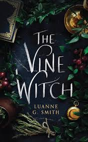 Book Cover: The Vine Witch by Luanne G Smith