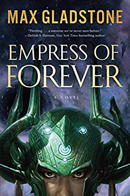 Book Cover: Empress of Forever by Max Gladstone