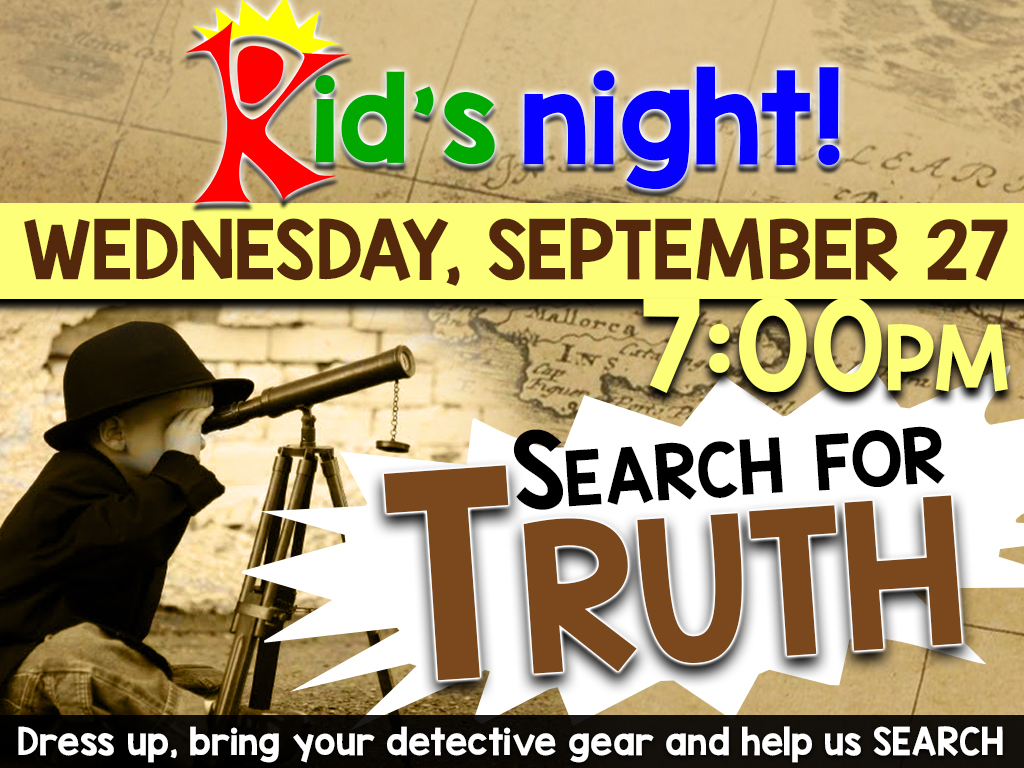 September 27 | Kid's Night – Search for Truth!