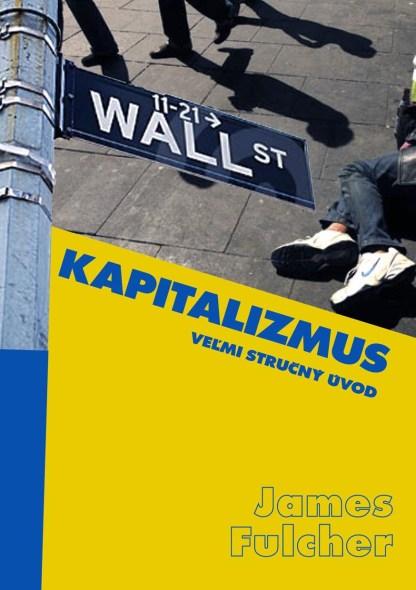 Obálka knihy Kapitalizmus.Veľmi stručný úvod od autora James Fulcher