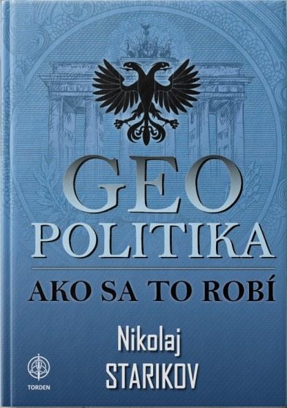 Obálka knihy Geopolitika, ako sa to robí od autora: Nikolaj Starikov