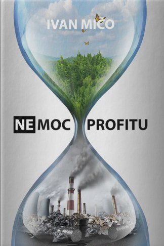 Obálka knihy Nemoc profitu od autora: Ivan Mičo