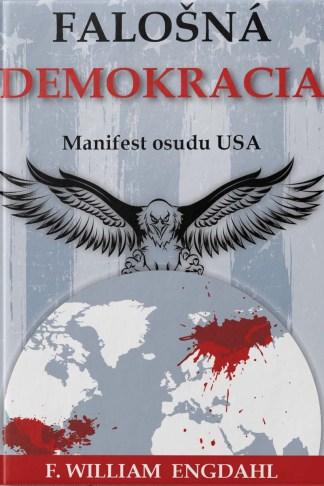 Obálka knihy Falošná demokracia od autora: F. William Engdahl - INLIBRI
