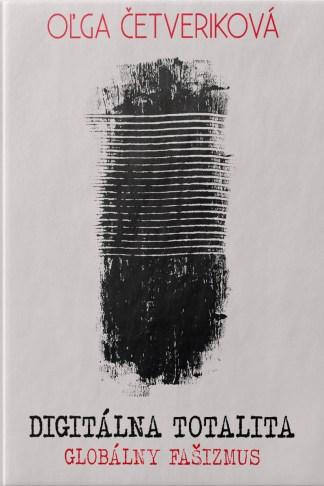 Obálka knihy Digitálna totalita od autora: Oľga ČETVERIKOVA - INLIBRI