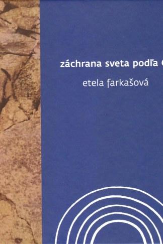 Obálka knihy Záchrana sveta podľa G. od autora: Etela Farkašová