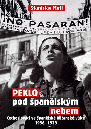 Obálka knihy Peklo pod španelskym nebem od autora: Stanislav Motl - INLIBRI